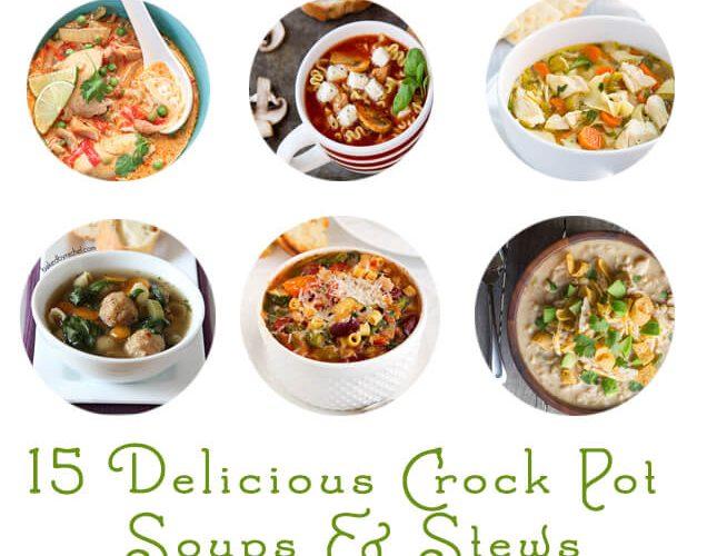 15 Delicious Crock Pot Soups & Stews