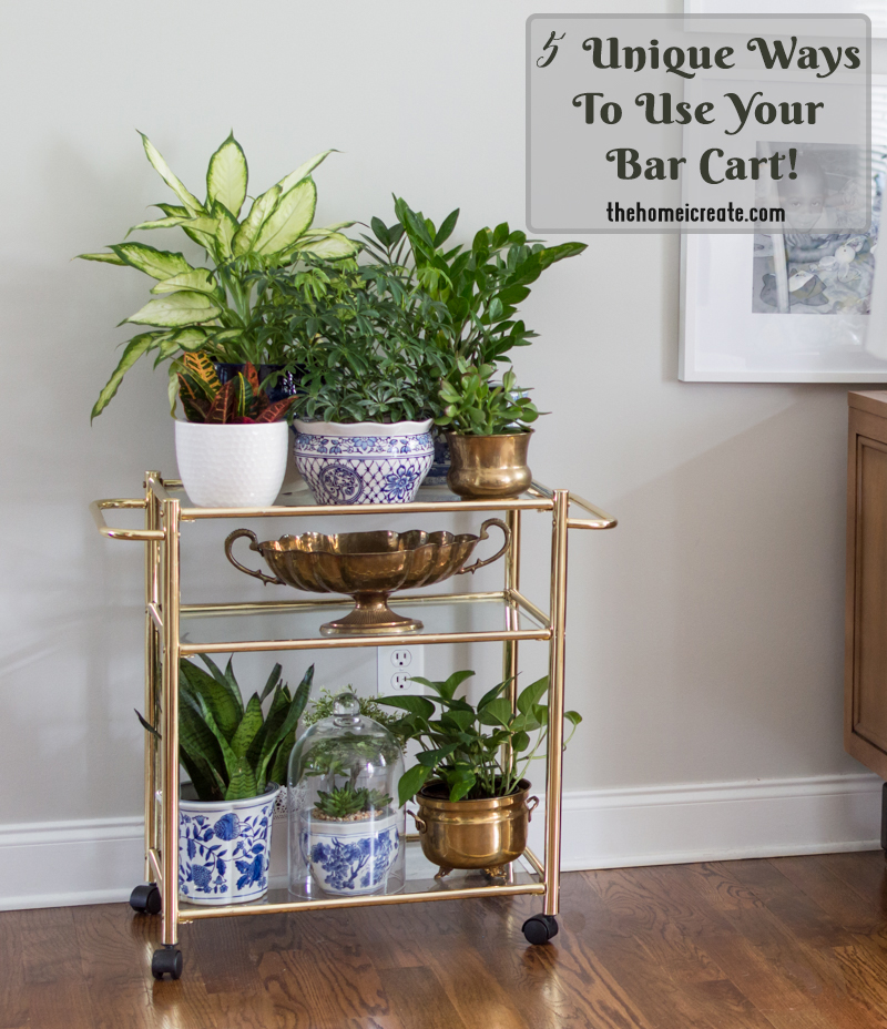 5 Unique Ways To Use Your Bar Cart!