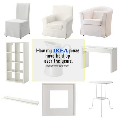 How my Ikea pieces have held up over the years