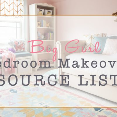 Big Girl Bedroom Makeover Source list