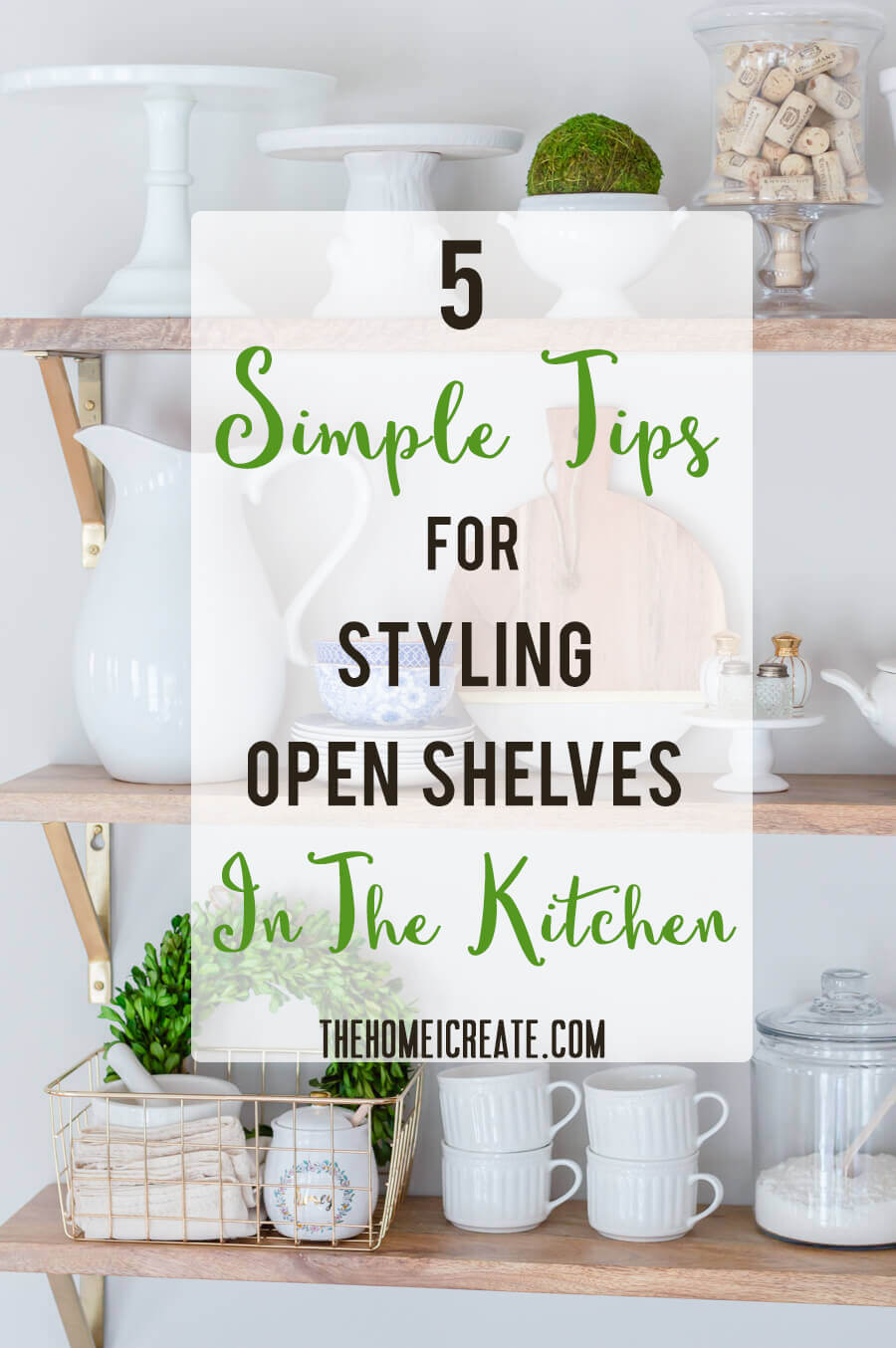 I use to struggle with styling my open shelves, but not anymore. I'm sharing my 5 simple tips for styling open shelves in the kitchen! #thehomeicreate #shelves #homedecor #kitchendcecor #coffeestation